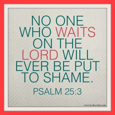 Psalm 25:3 - Memory Monday - No one who puts their hope in the Lord will be put to shame