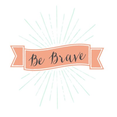 Cheers to Plan A - Be Brave