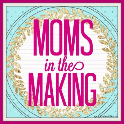 Moms in the Making - Session 4