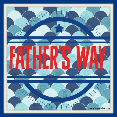 Father's Way - Father's Day