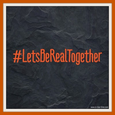 #LetsBeRealTogether