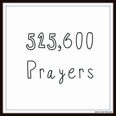 525, 600 Prayers - In Due Time Blog