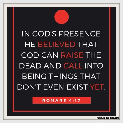 Romans 4 - Abraham Believed - In Due Time Belong - Dead Things to Life