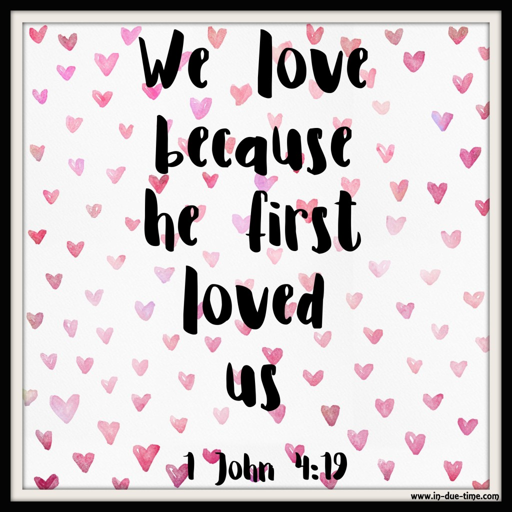Valentines Day - God's Love - In Due Time Blog