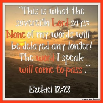 Word will come to pass - Ezekiel 12 - In Due Time Blog