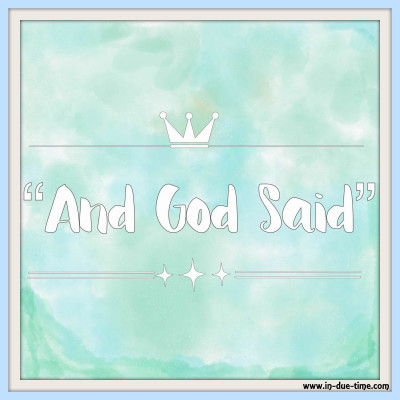 And God Said - In Due Time Blog