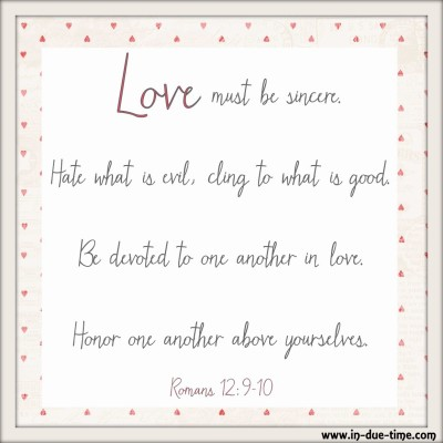 Love More. Romans 12 - In Due Time Blog