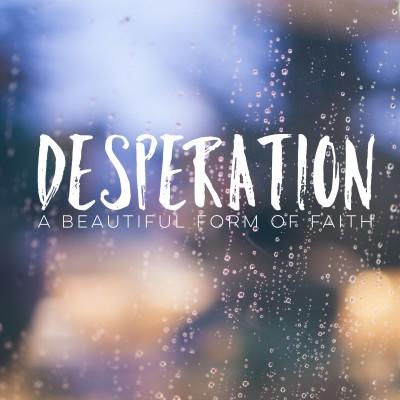 Deperation - A Beautiful Form of Faith