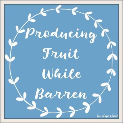 producing-fruit-while-barren