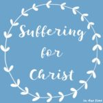 Suffering for Christ