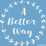 """Guest Post: Colby on """"A Better Way"""""""