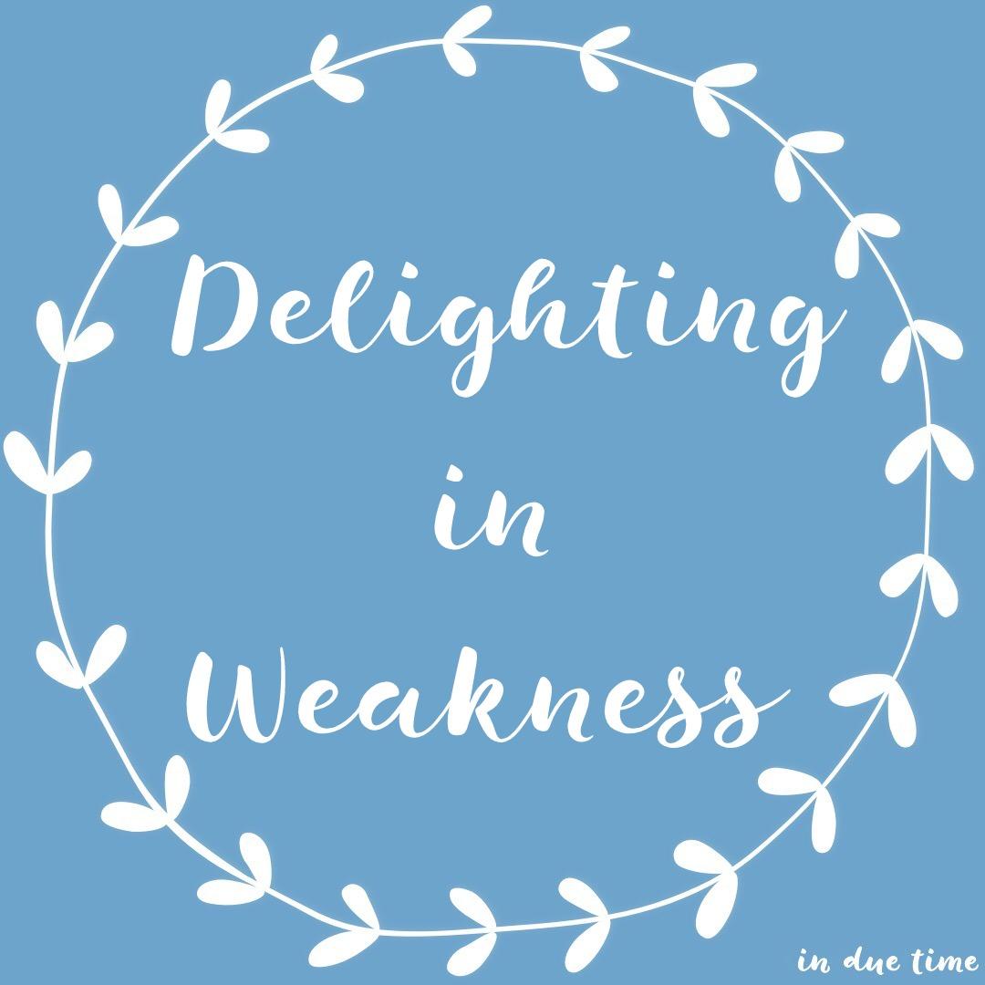 Delighting in Weakness