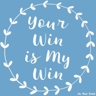 Your Win is My Win