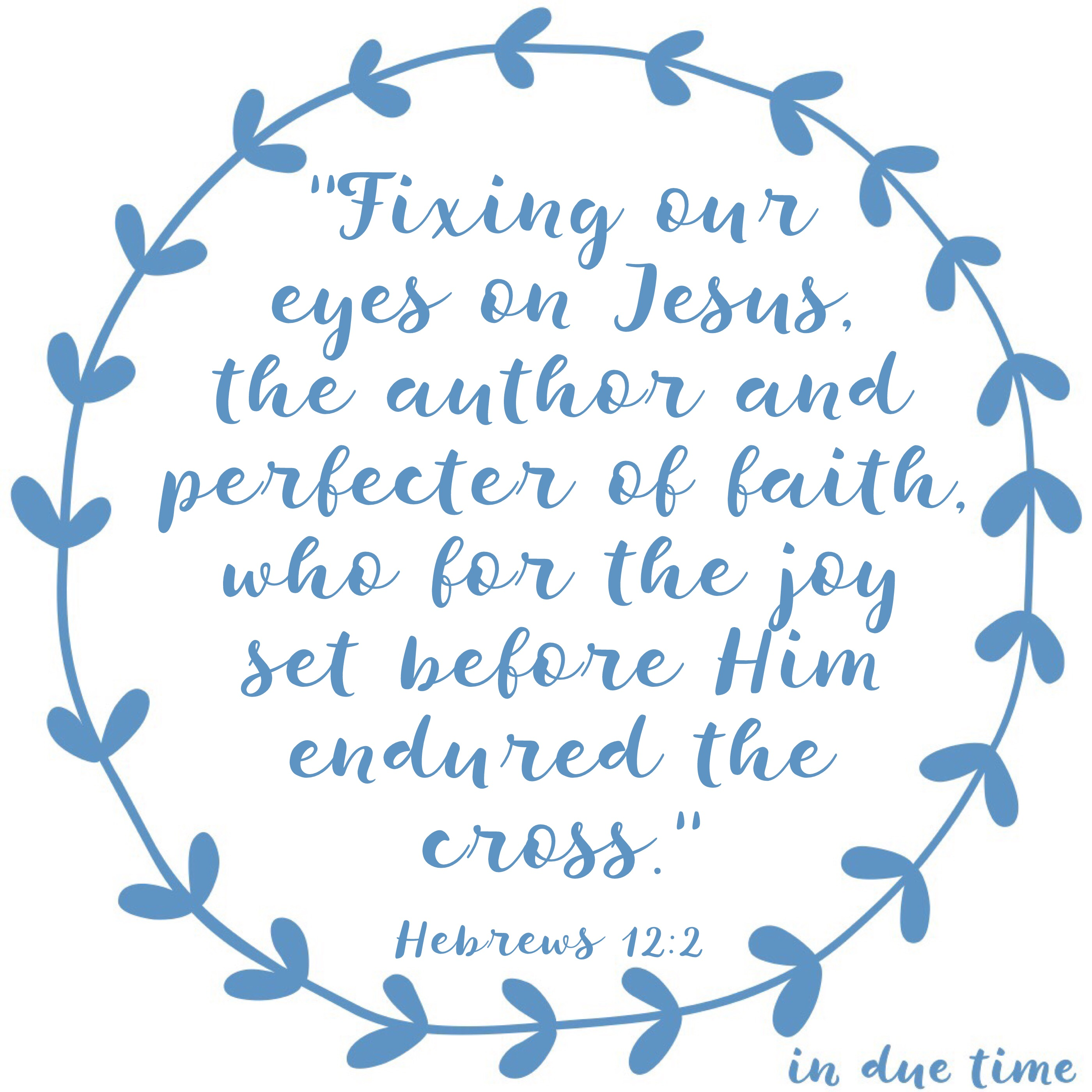 Hebrews 12 - Author and Perfector of Faith