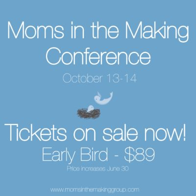 Moms in the Making Conference - Tickets on sale