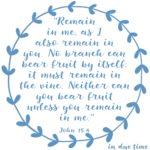John 15:4-5 Remain in Me #191