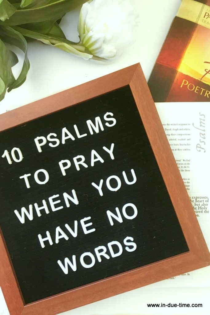 10 Psalms to Pray When You Have No Words - In due Time blog