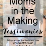 Moms in the Making Testimonies – Part 3