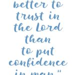 Psalm 118:8 Trust in the Lord #212