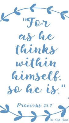 For as he thinks within himself, so he is